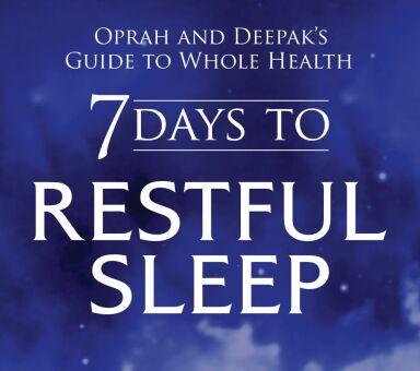 "Oprah & Deepak's ""7 Days to Restful Sleep"""