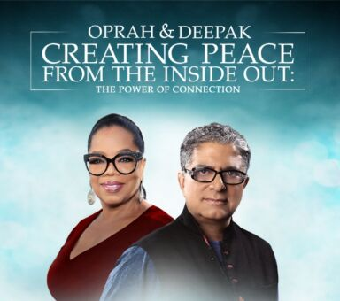 "Oprah & Deepak's ""Creating Peace from the Inside Out"""