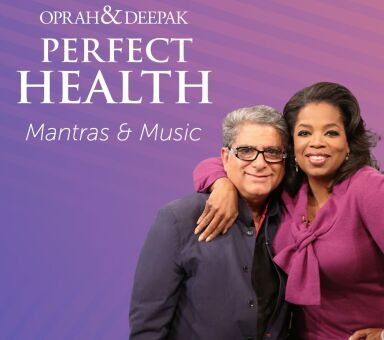 "Oprah & Deepak's ""Perfect Health - Mantras and Music"""