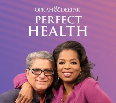 "Oprah & Deepak's ""Perfect Health"""