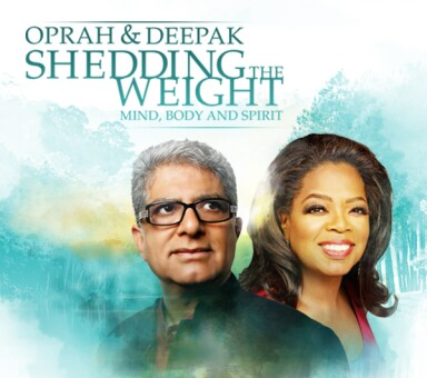 "Oprah & Deepak ""Shedding the Weight"""