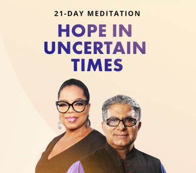 "Oprah & Deepak's ""Hope in Uncertain Times"""