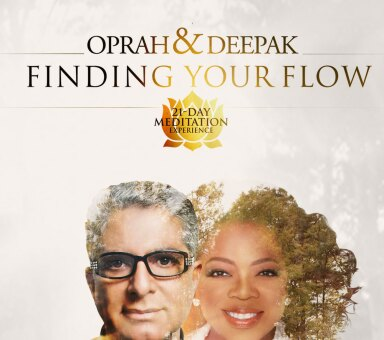 "Oprah & Deepak's ""Finding Your Flow"""